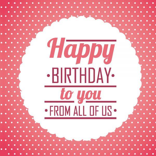 Felicitari Cadou - Happy Birthday to you from all of us - Florăria Trias